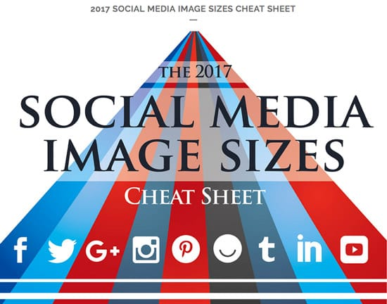 2017 Social Media Image Sizes Cheat Sheet